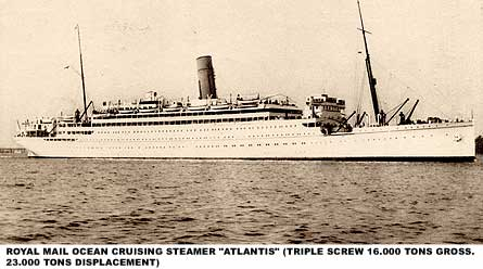 Royal Mail Ocean Cruising Steamer 'Atlantis' (Triple Screw 16.000 Tons Gross. 23.000 Tons Displacement)